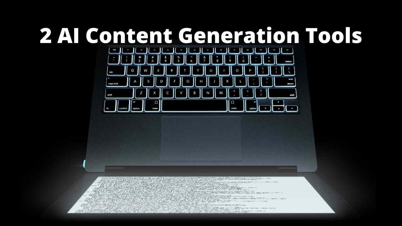2 AI Content Generation Tools