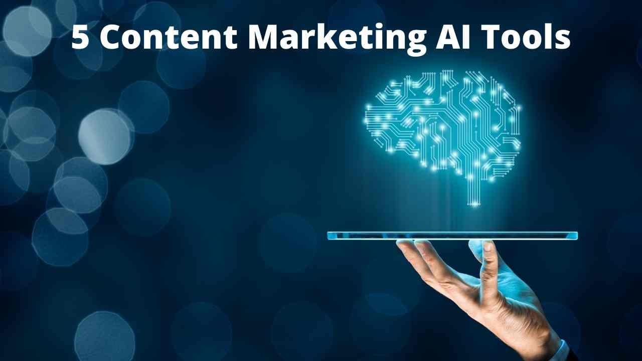 5 Content Marketing AI Tools