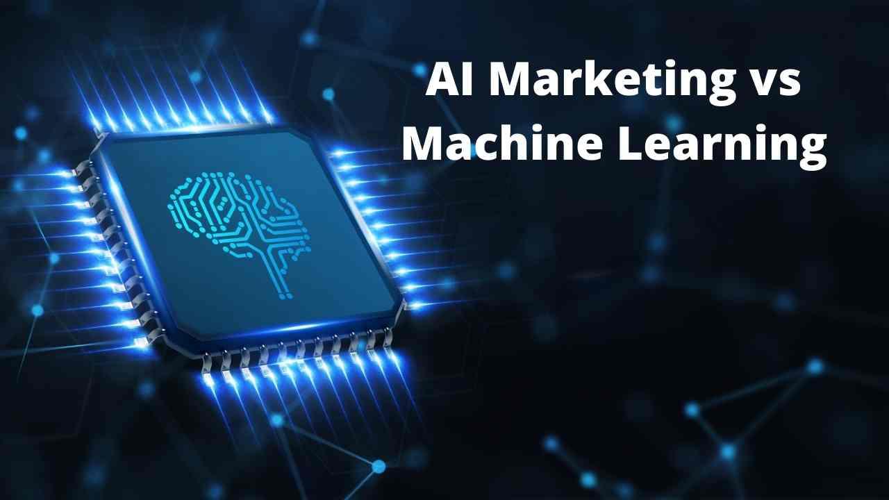 AI Marketing vs Machine Learning
