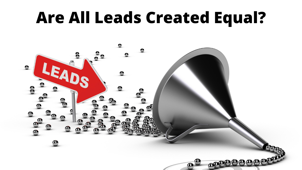 Are All Leads Created Equal?