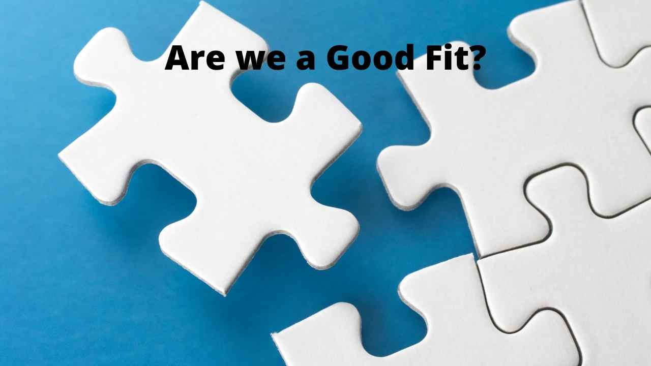 How to Know if We're a Good Fit