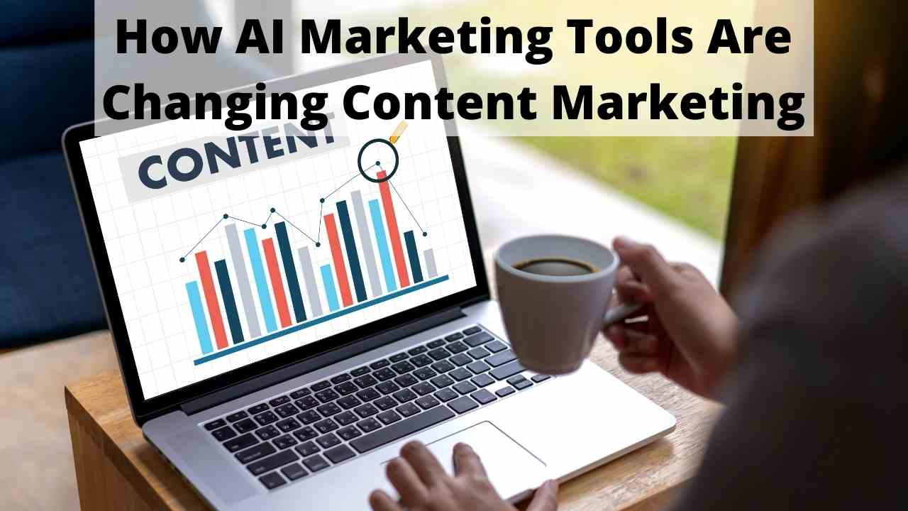 How AI Marketing Tools Are Changing Content Marketing