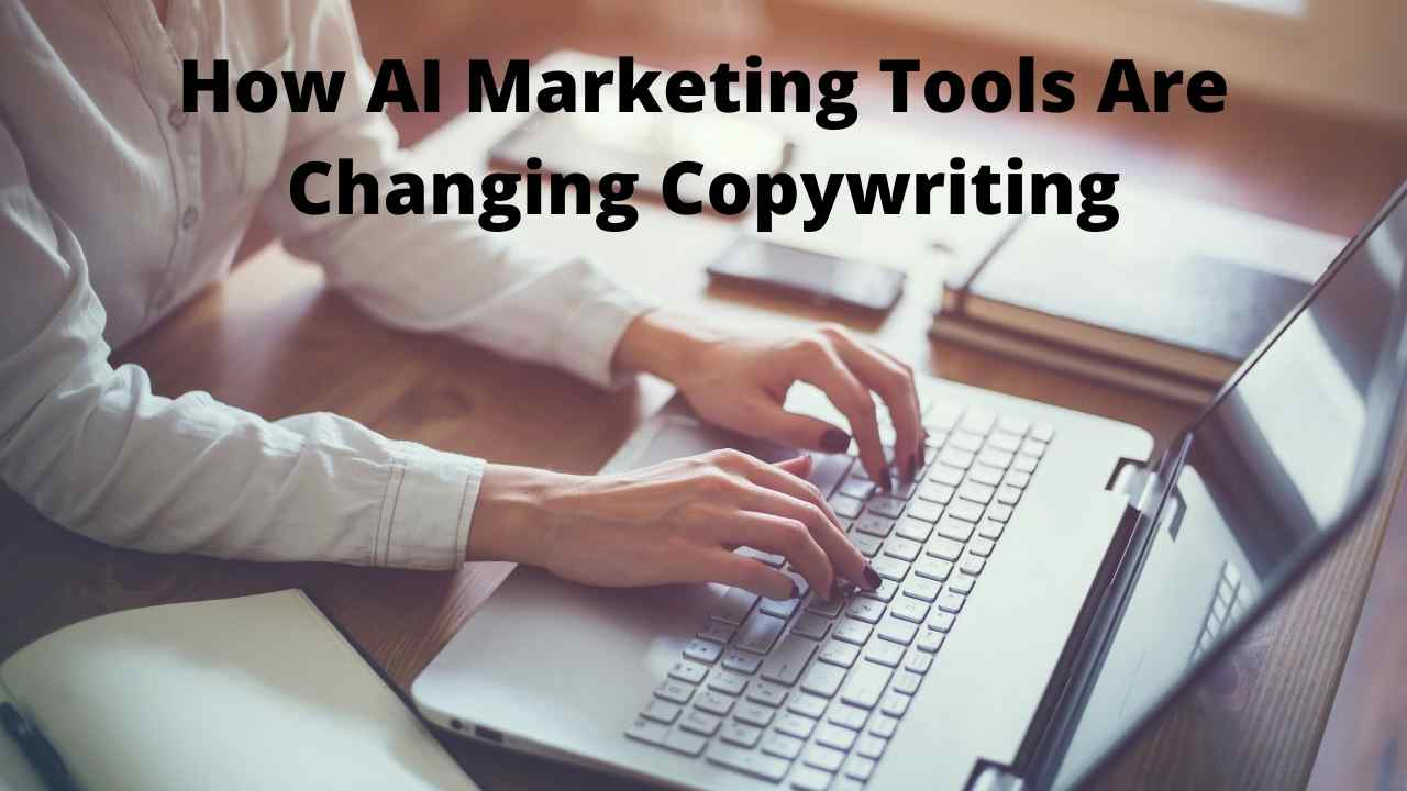 How AI Marketing Tools Are Changing Copywriting