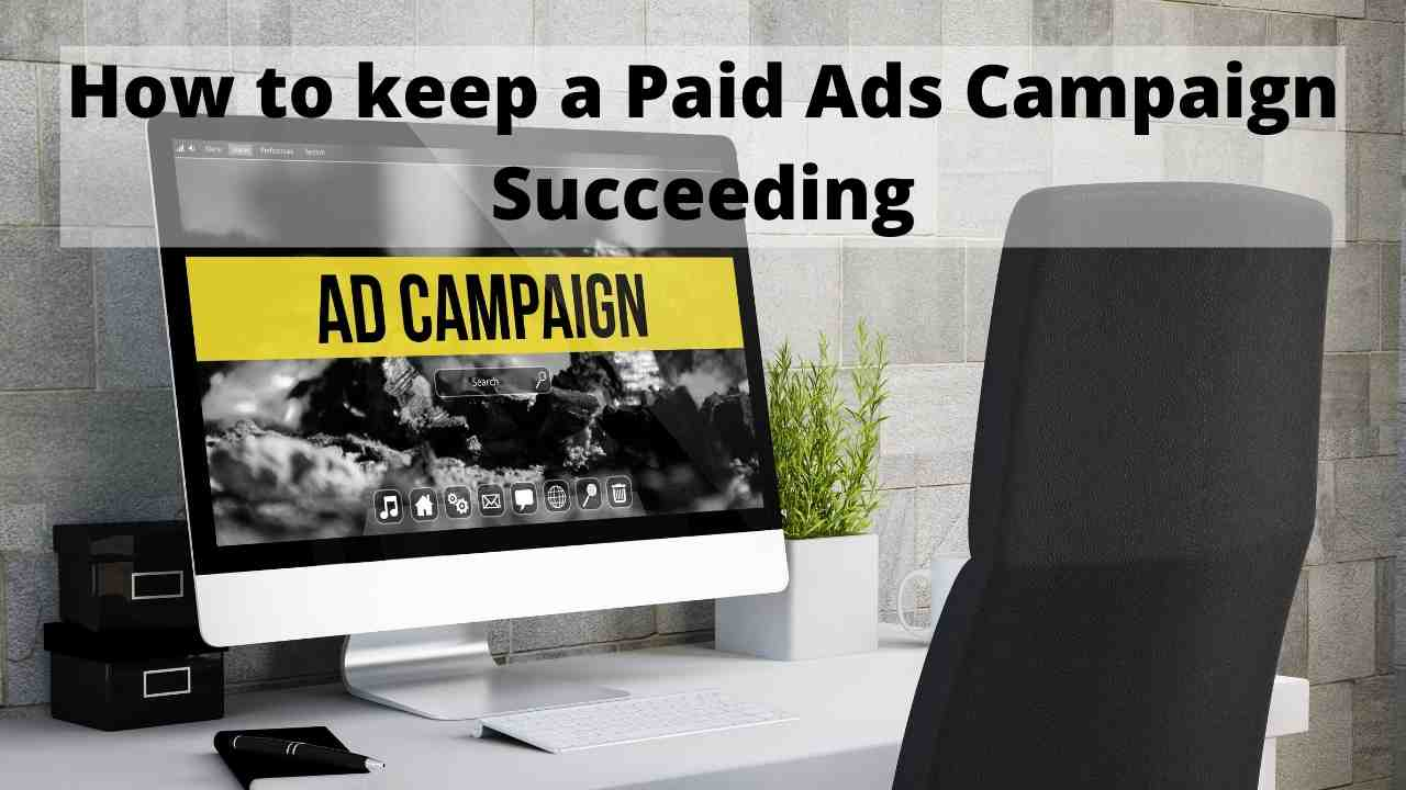 How to keep a Paid Ads Campaign Succeeding