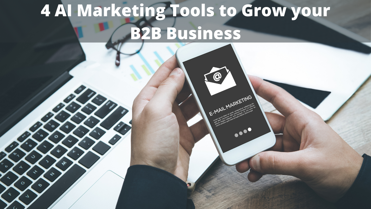 4 AI Marketing Tools to Grow your B2B Business