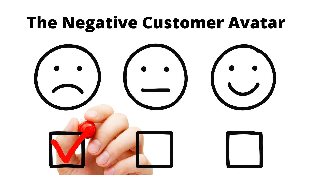 The Negative or Opposite Customer Avatar
