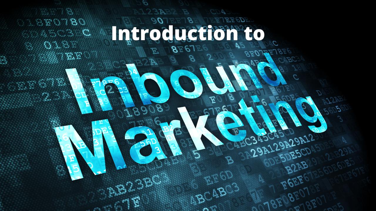 Introduction to Inbound Marketing