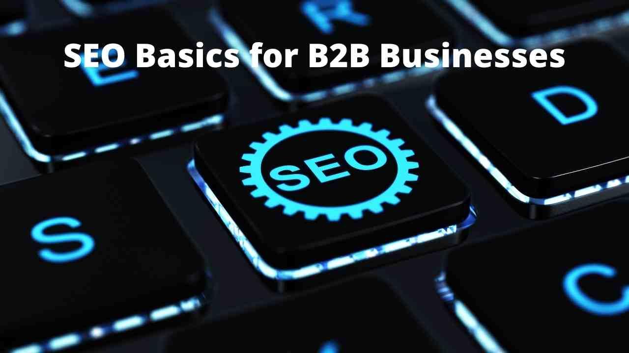 SEO Basics for B2B Businesses