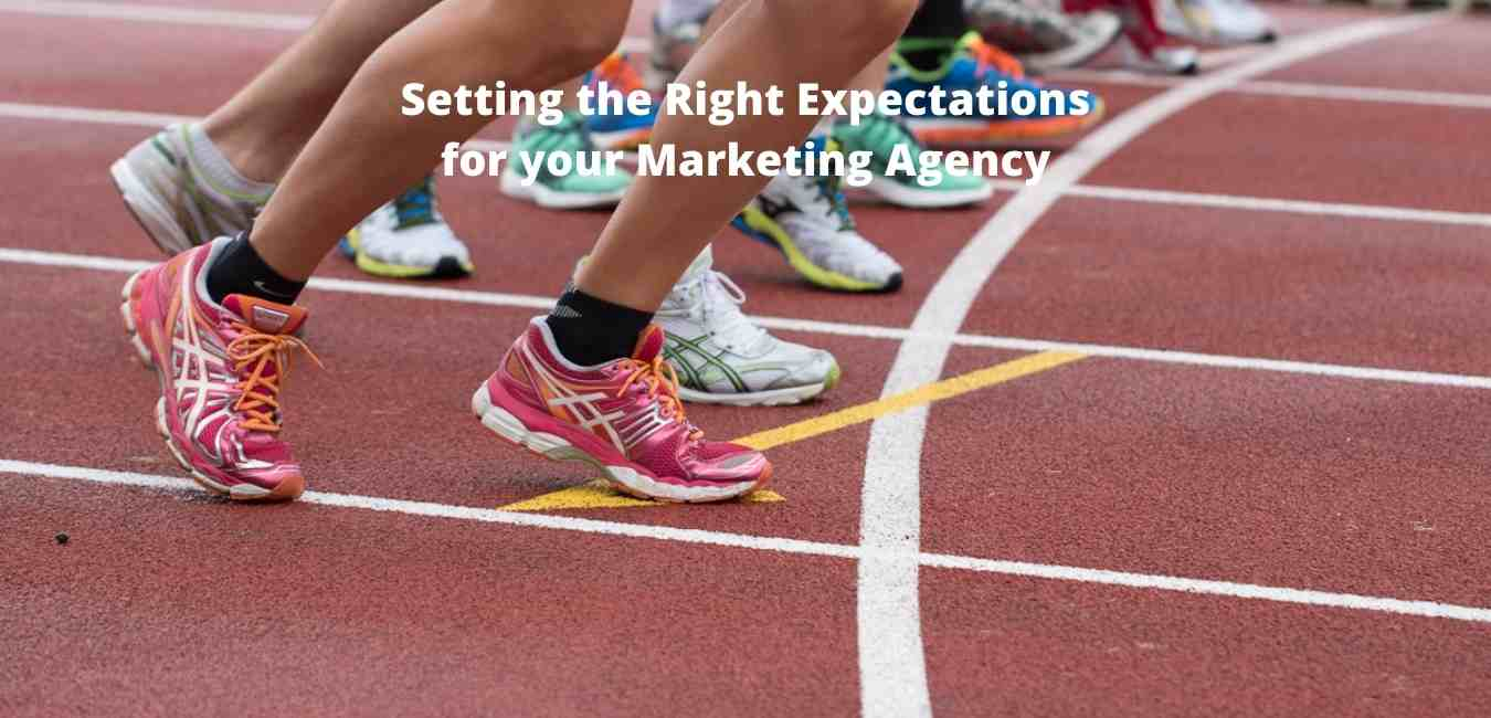 Setting the Expectations with a Marketing Agency