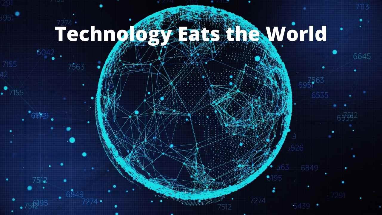 Technology Eats the World