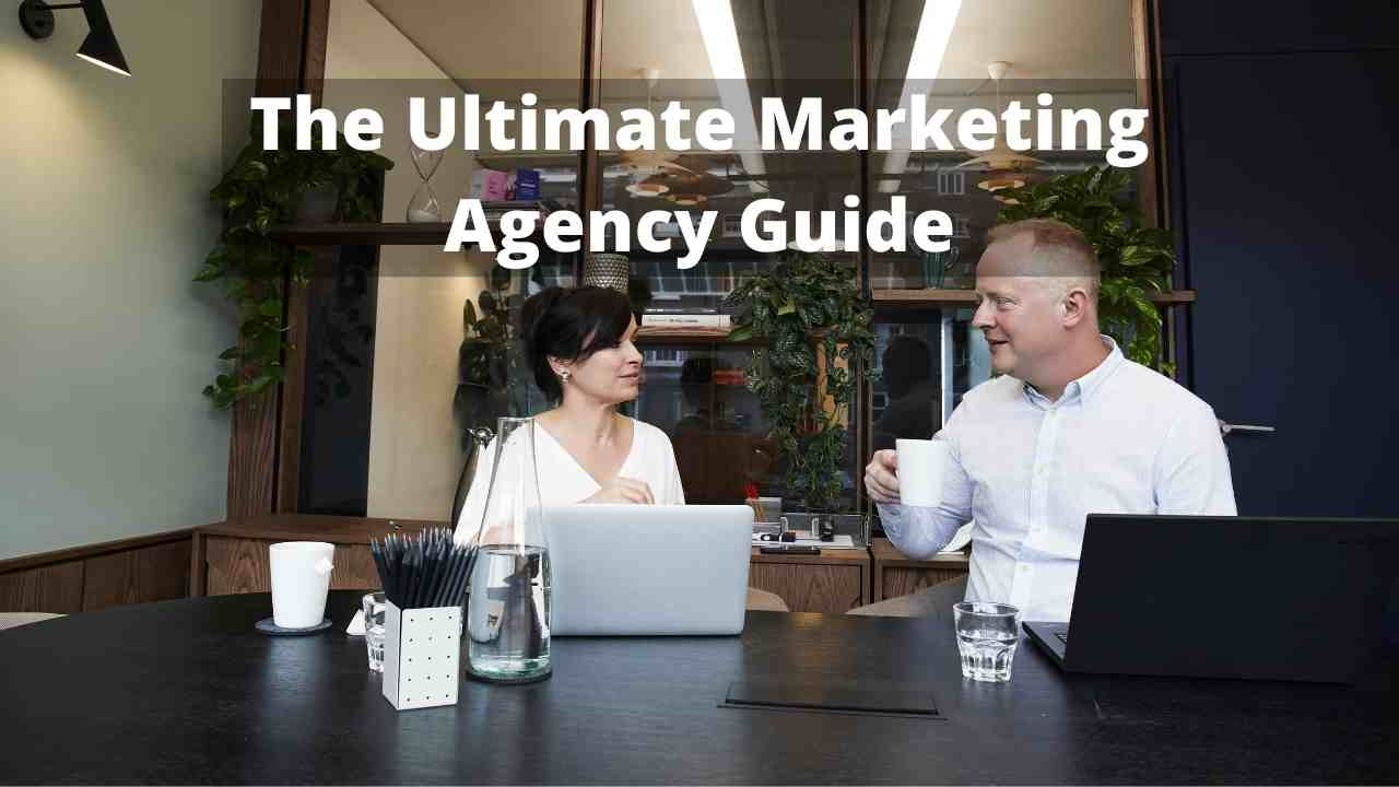 The Ultimate Digital Marketing Agency Guide